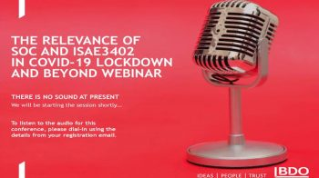 The relevance of SOC and ISAE3402 in COVID-19 lockdown and beyond  BDO Webinar