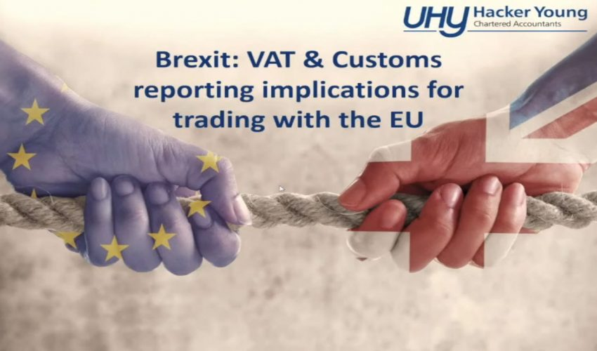 Brexit webinar: VAT & Customs reporting implications for trading with the EU