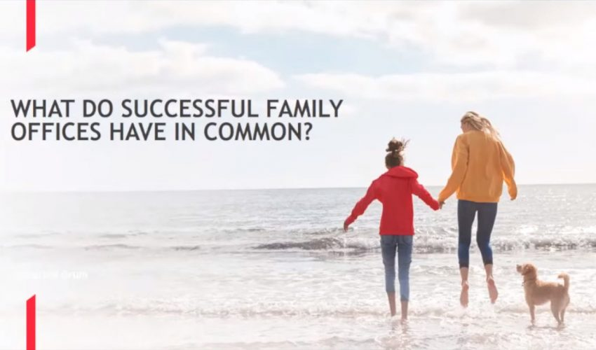 What makes a successful Family Office? | Family Office Webinar Series