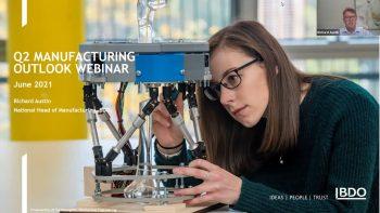 BDO Manufacturing Outlook Webinar | Q2 2021