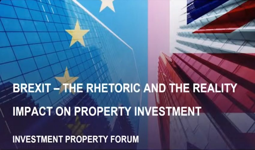 Brexit – the Rhetoric and the Reality Impact on Property Investment