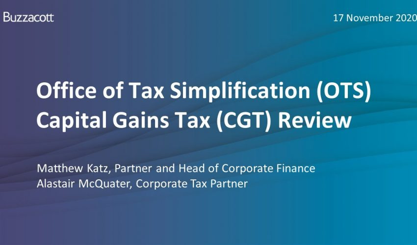Office of Tax Simplification and Capital Gains Tax review –