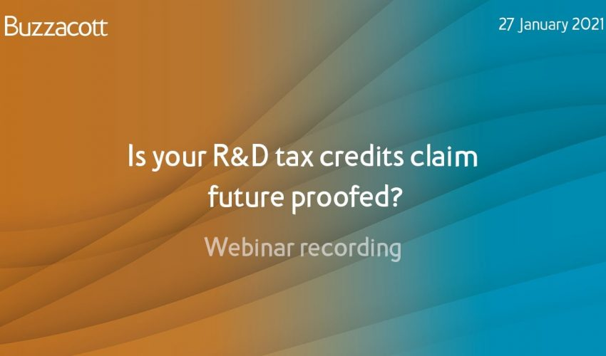 R&D webinar |  Is your R&D tax credits claim future proofed?