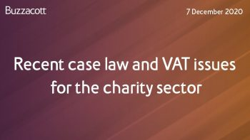 Recent case law and VAT issues for the charity sector