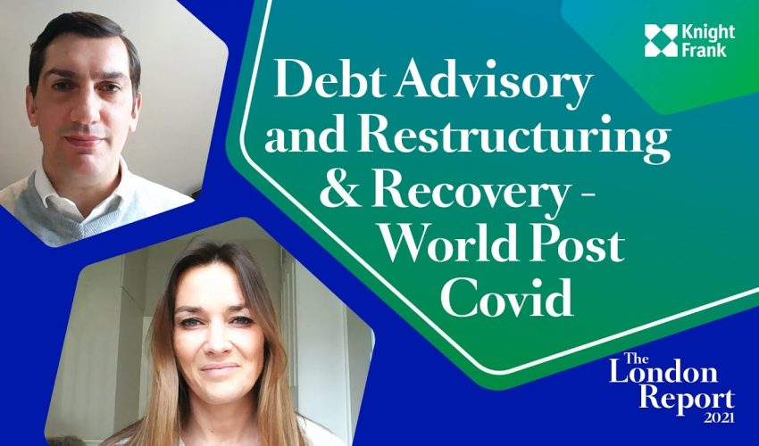 The London Report 2021 – The London Report 2021 – Debt Advisory and Restructuring & Recovery